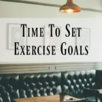 Time To Set Exercise Goals